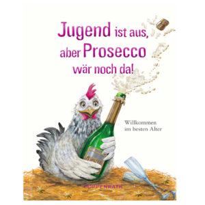 Buch Jugend ist aus, aber Prosecco wär noch da