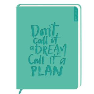 Don't call it a dream call it a plan Notizbuch