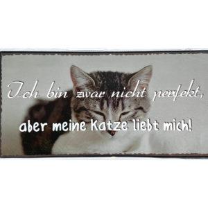 Schild Metall Ich bin zwar nicht perfekt, aber meine Katze liebt mich