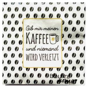 Serviette Gib mir Kaffee und niemand wird verletzt