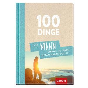 100 Dinge, die Mann getan haben sollte