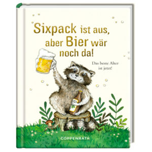 Buch Sixpack ist aus, aber Bier wär noch da!