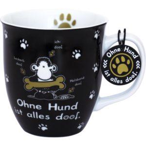 Tasse Porzellan Ohne Hund ist alles doof