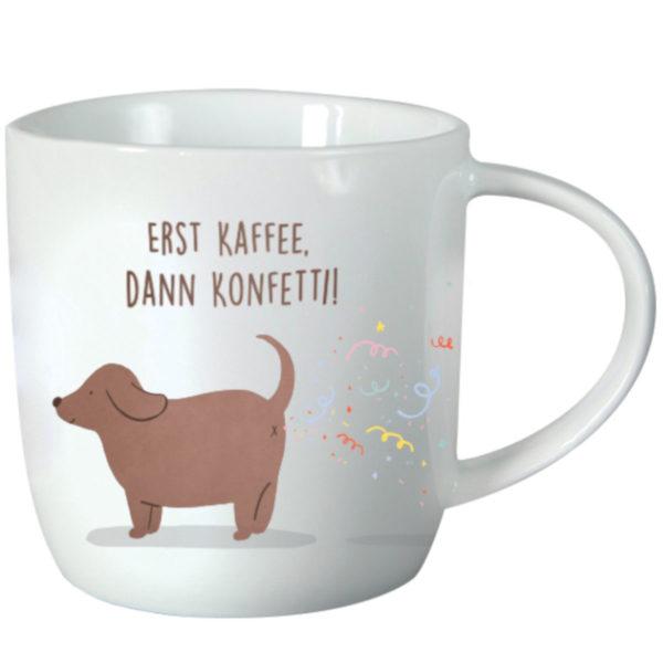 Tasse Porzellan, Erst Kaffe, dann Konfetti