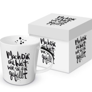 Tasse Porzellan Mach Dir die Welt wie sie Dir gefällt