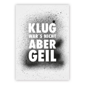 Postkarte Klug war's nicht, aber geil