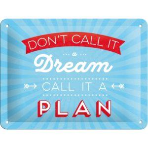 Schild Don't call it a dream