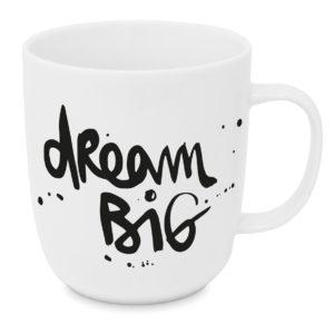 Tasse Porzellan Dream Big